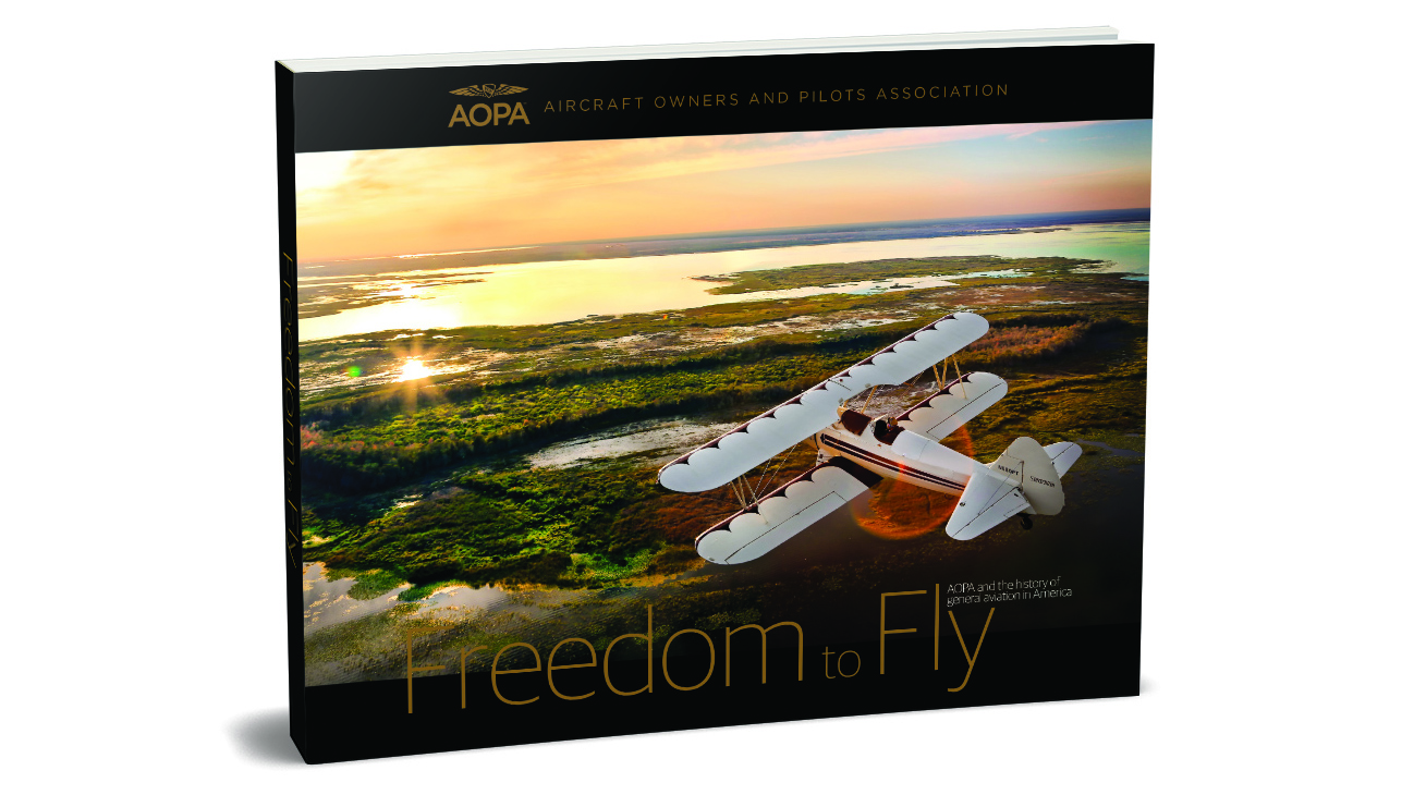 """Freedom to Fly"" is a culmination of 80 years of advocating for general aviation."