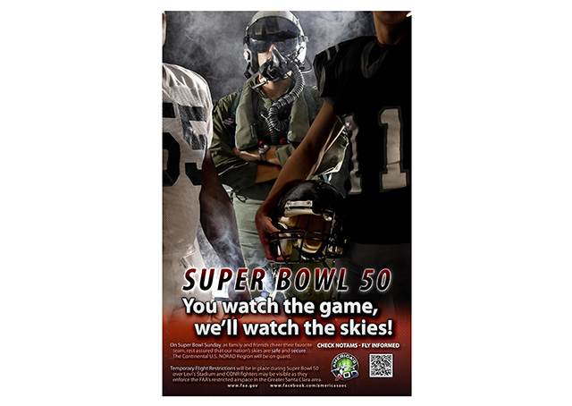 """You watch the game, we'll watch the skies,"" reads an FAA poster advising pilots to check notams and other restrictions prior to flight if they are operating near Santa Clara, California, for the NFL's fiftieth annual Super Bowl matchup Feb. 7. Photo courtesy of the FAA."